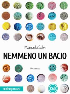 Manuela Salvi Nemmeno un bacio - Contemporanea Corpo60 romanzi young adults storie d'amore